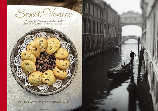 Sweet Venice - Pasticceria veneziana - Venetian patisserie Stories of Moors, amours and epicures